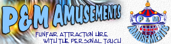 P&M Amusements, funfair & fairground attraction hire with the personal touch...